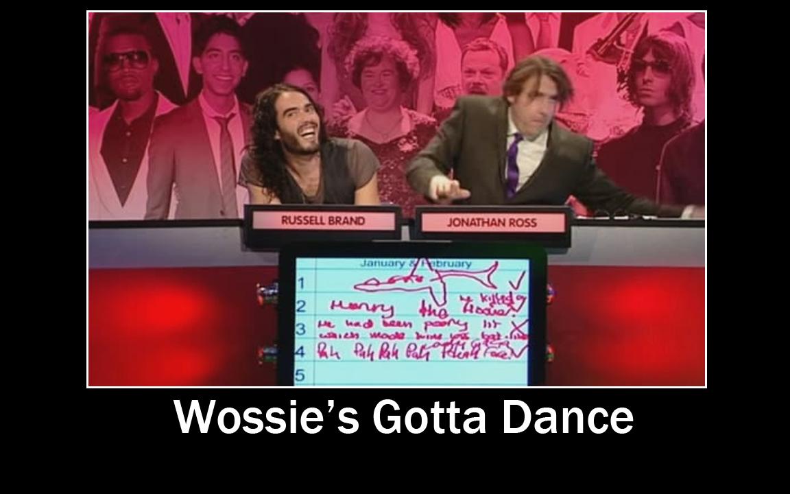 Wossie's Gotta Dance